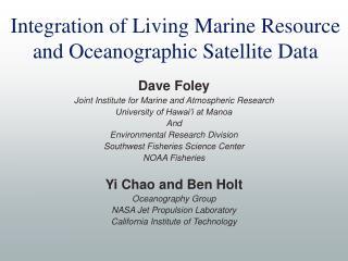 Integration of Living Marine Resource and Oceanographic Satellite Data