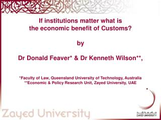 If institutions matter what is the economic benefit of Customs  by   Dr Donald Feaver  Dr Kenneth Wilson,   Faculty of L