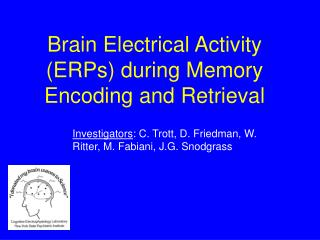 Brain Electrical Activity (ERPs) during Memory Encoding and Retrieval