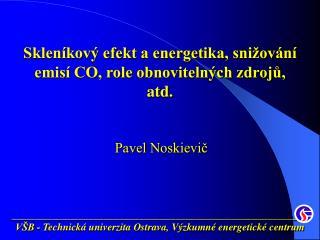 Skleníkový efekt a energetika, snižování emisí CO, role obnovitelných zdrojů, atd.