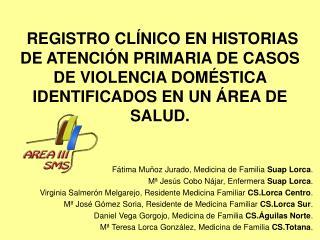 Fátima Muñoz Jurado, Medicina de Familia  Suap Lorca .