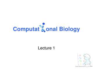 Computat    onal Biology