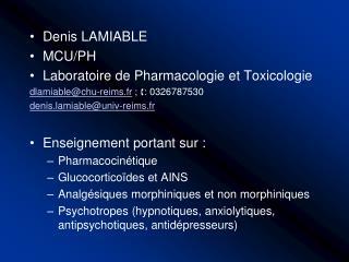 Denis LAMIABLE MCU/PH Laboratoire de Pharmacologie et Toxicologie