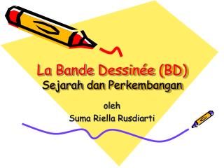 La  Bande Dessin ée  (BD) Sejarah dan Perkembangan