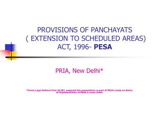PROVISIONS OF PANCHAYATS  ( EXTENSION TO SCHEDULED AREAS) ACT, 1996-  PESA