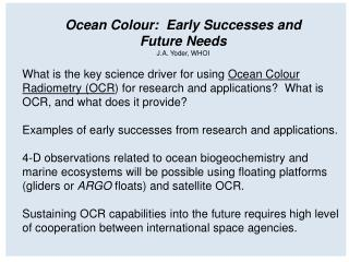Ocean Colour:  Early Successes and  Future Needs J.A. Yoder, WHOI