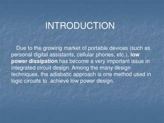 Due to the growing market of portable devices (such as