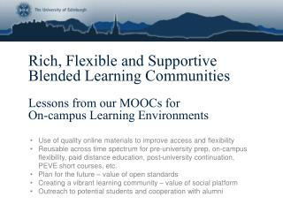 Rich, Flexible and Supportive Blended Learning Communities Lessons from our MOOCs for