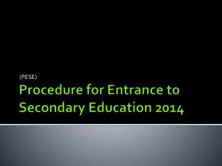 Procedure for Entrance to Secondary Education 2014