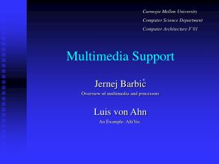 Multimedia Support