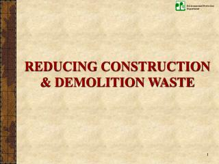 REDUCING CONSTRUCTION  DEMOLITION WASTE