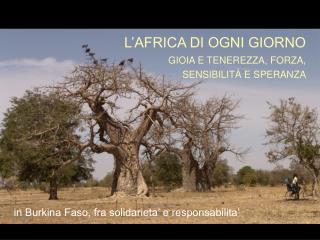 in Burkina Faso, fra solidarieta' e responsabilita'