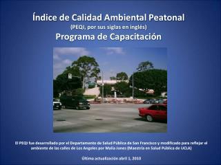 Índice de Calidad Ambiental Peatonal  (PEQI, por sus siglas en inglés) Programa de Capacitación