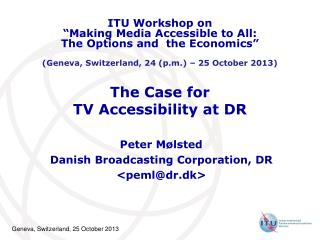 The Case for  TV Accessibility at DR