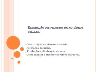 Elimina��o  dos  produtos  da actvidade celular.