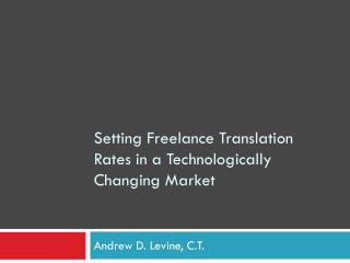 Setting Freelance Translation Rates in a Technologically Changing Market