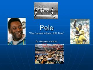 """Pele """" The Greatest Athlete of All Time """""""