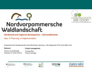 Presented at the Hardwoods Are Good Workshop, Germany, 13th September 2012 at the MeLa Fair