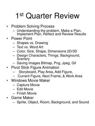 1 st  Quarter Review