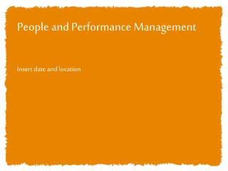 People and Performance Management  Insert date and location