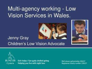 Multi-agency working - Low Vision Services in Wales.