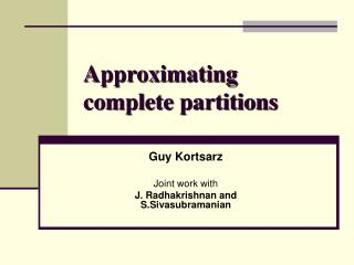 Approximating complete partitions