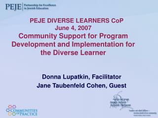 Donna Lupatkin, Facilitator Jane Taubenfeld Cohen, Guest