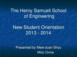 The Henry Samueli School  of Engineering New Student Orientation 2013 - 2014
