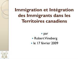 Immigration et Int�gration des Immigrants dans les Territoires canadiens