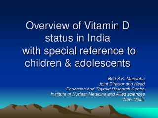 Overview of Vitamin D status in India  with special reference to children & adolescents