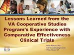 Lessons Learned from the VA Cooperative Studies Program s Experience with Comparative Effectiveness Clinical Trials