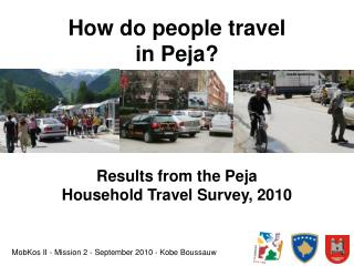How do people travel  in Peja?