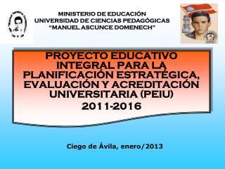 """MINISTERIO DE EDUCACIÓN UNIVERSIDAD DE CIENCIAS PEDAGÓGICAS """"MANUEL ASCUNCE DOMENECH"""""""