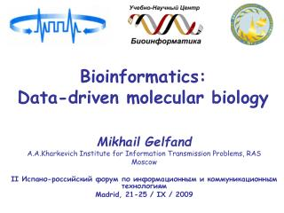 Bioinformatics :  Data-driven molecular biology