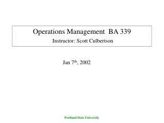 Operations Management  BA 339 Instructor: Scott Culbertson