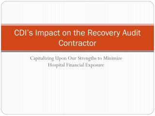 CDI's Impact on the Recovery Audit Contractor