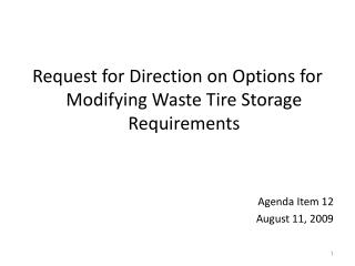 Request for Direction on Options for Modifying Waste Tire Storage Requirements Agenda Item 12
