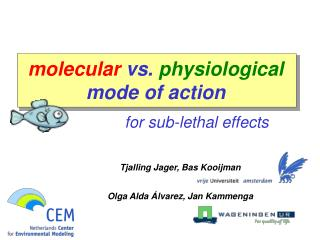 molecular  vs.  physiological  mode of action for sub-lethal effects