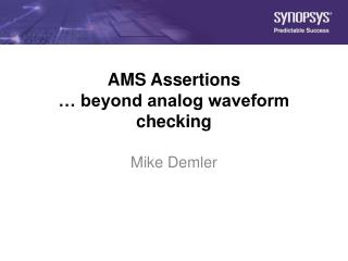 AMS Assertions � beyond analog waveform checking