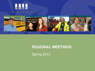 REGIONAL MEETINGS Spring 2012