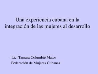 Una experiencia cubana en la integración de las mujeres al desarrollo