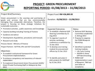 PROJECT :  GREEN PROCUREMENT Reporting period :  01/08/2013  –  31/08/2013