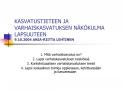 KASVATUSTIETEEN JA VARHAISKASVATUKSEN N K KULMA LAPSUUTEEN 9.10.2004 ANJA-RIITTA LEHTINEN