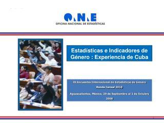 Estadísticas e Indicadores de Género : Experiencia de Cuba