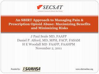J Paul Seale MD, FAAFP Daniel P. Alford, MD, MPH, FACP, FASAM H E Woodall MD  FAAFP, FAAHPM