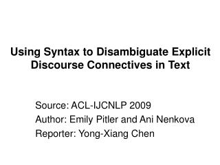 Using Syntax to Disambiguate Explicit Discourse Connectives in Text