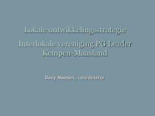 Lokale ontwikkelingsstrategie Interlokale vereniging PG Leader Kempen-Maasland
