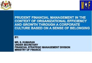 By: Mr. S.  Kumaran Under Secretary Financial Strategic Management Division Ministry of Finance
