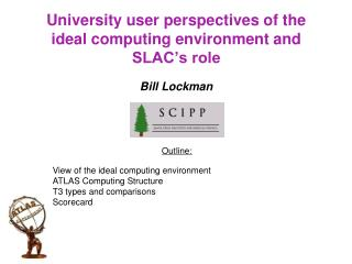 University user perspectives of the ideal computing environment and SLAC�s role