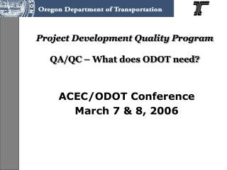 Project Development Quality Program QA/QC – What does ODOT need?